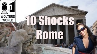 Visit Rome - 10 Things That Will SHOCK You About Rome, Italy