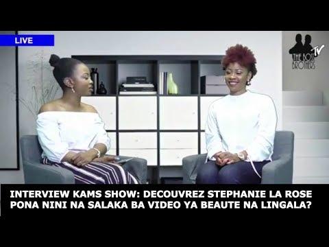 Interview avec kams show: DECOUVREZ STEPHANIE LA ROSE.. Pourquoi na salaka beaute