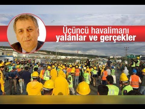 Mahmut Övür : Üçüncü Havalimanı Yalanlar Ve Gerçekler