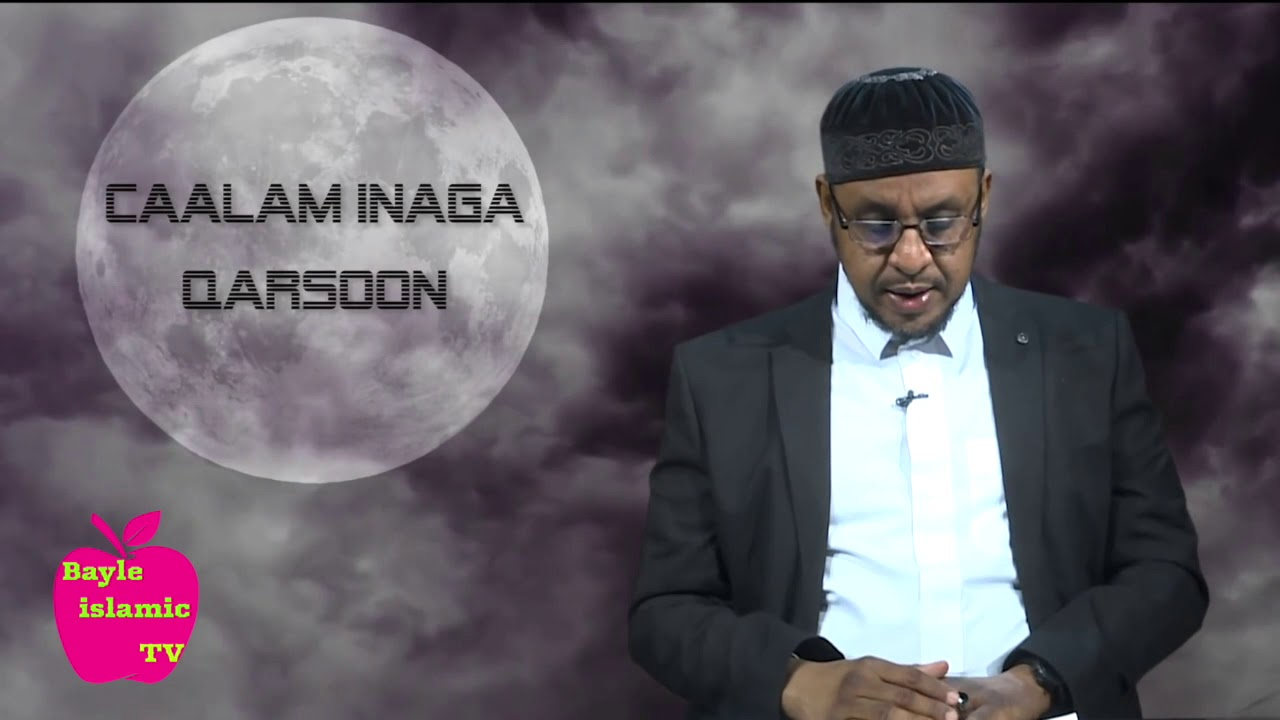 Download Caalam inaga Qarsoon, Qeybtii 3aad. Sheekh Dr. Saciid Mohamed.