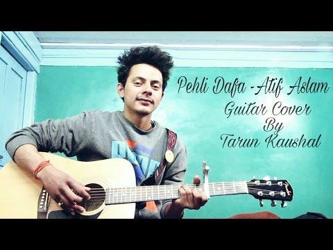 Pehli Dafa | Atif aslam I Ileana D'Cruz | T-Series | Cover By Tarun Kaushal