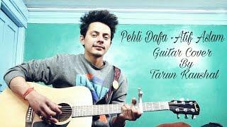 Download Hindi Video Songs - Pehli Dafa | Atif aslam I Ileana D'Cruz | T-Series | Cover By Tarun Kaushal