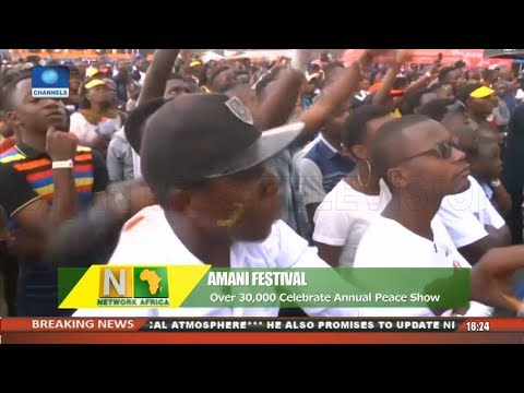 Amani Festival: Over 30,000 Celebrate Annual Peace Show |Network Africa|