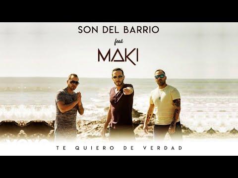 Son del Barrio - Te Quiero de Verdad (Video Oficial) ft. Maki