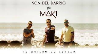 Son del Barrio - Te Quiero de Verdad (Video Oficial) ft. Maki thumbnail