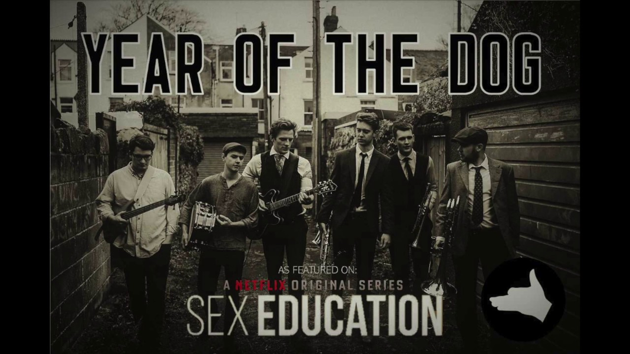 Year of the Dog - Run These Streets (featured on Netflix Sex Education)