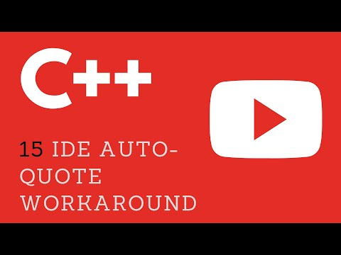 15. C++ IDE Auto Quote Pesky Workaround - Visual Studio/DevC++ IDE
