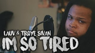 Lauv & Troye Sivan ~ I'm So Tired (Kid Travis Cover)