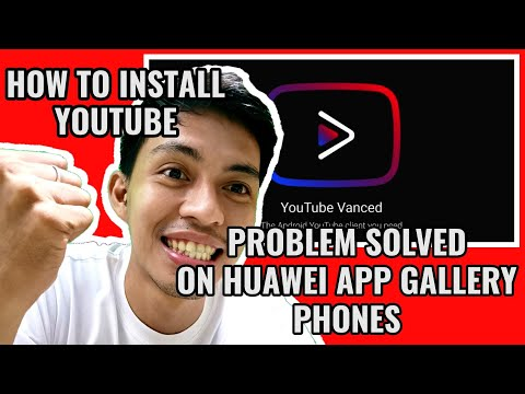 HOW TO DOWNLOAD YOUTUBE VANCED ON YOUR HUAWEI PHONES