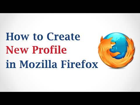 How To Create New Profile In Mozilla Firefox Browser