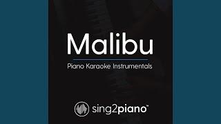 Malibu (Originally Performed by Miley Cyrus) (Piano Karaoke Version)