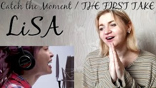 LiSA - Catch the Moment / THE FIRST TAKE |Reaction/リアクション|
