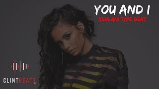 Kehlani Type Beat 2019  You And I (Prod By ClintBeatz)