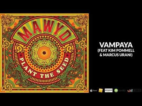 MAWYD - VAMPAYA ft Kim Pommell & Marcus Urani...