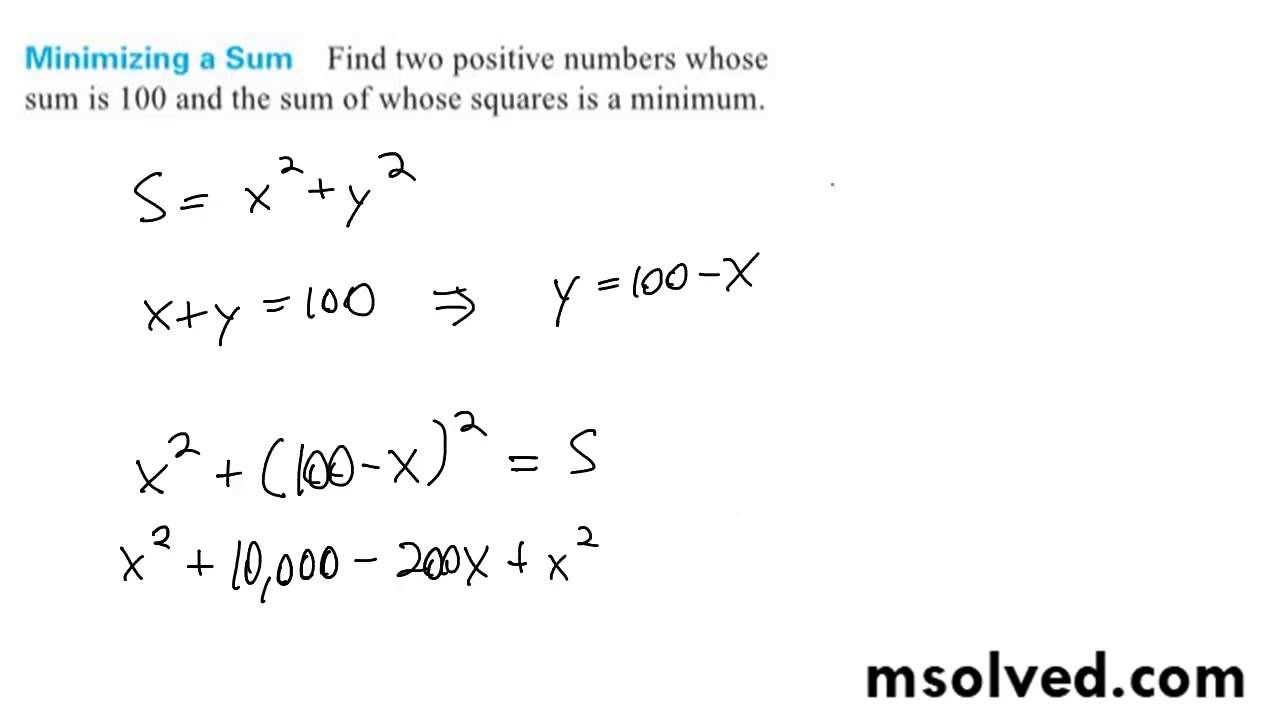 Find Two Positive Numbers Whose Sum Is 100 And The Sum Of Whose Squares Is  A Minimum