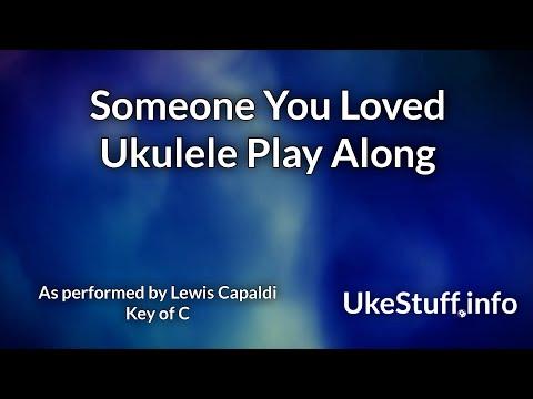 Someone You Loved Ukulele Play Along