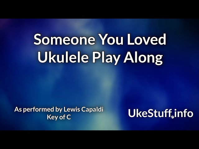 Someone You Loved Ukulele Play Along