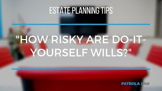 How Risky are Do-It-Yourself Wills?