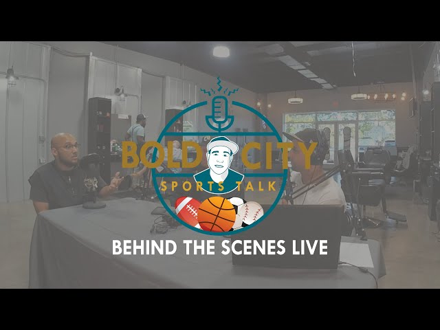 Bold City Sports Talk Podcast // Behind the Scenes Live - EP2