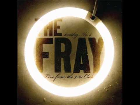 The Fray- We Build Then We Break (Bootleg No. 3 Live from the 9:30 Club)