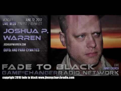 Ep. 672 FADE to BLACK Jimmy Church w/ Joshua P Warren : OUFOs, Para-Cymatics : LIVE