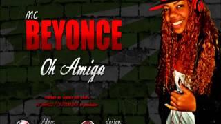 MC Beyonce   Oh Amiga ♪ (DJ Malukin) Oficial   2013
