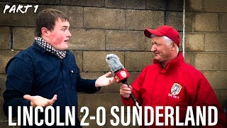 PART 1 | Lincoln City 2-0 Sunderland | FAN REACTIONS with SHAUN MIDDLETON