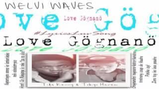 Welvi Waves  Love gögnanö (Video Lyrics By LLS Dec 2016)