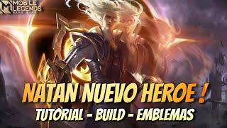 NATAN NUEVO HEROE PARA REVENTAR EL META ! TUTORIAL - BUILD - EMBLEMAS - MOBILE LEGENDS ESPAÑOL