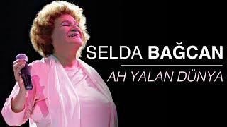 Selda Bağcan - Ah Yalan Dünya
