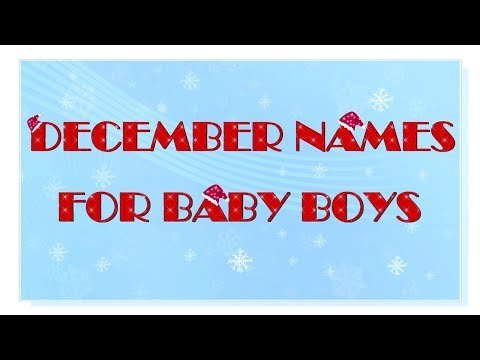 TRADITIONAL DECEMBER NAMES FOR BABY BOYS