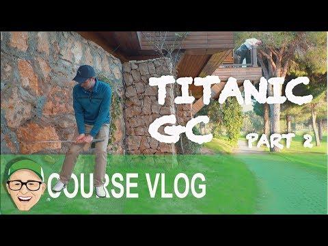 TITANIC GOLF CLUB PART 2