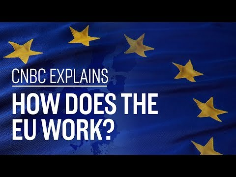 How does the EU work? | CNBC Explains