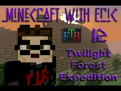 MwE FTB 12 - Twilight Forest Expedition [Feed The Beast]