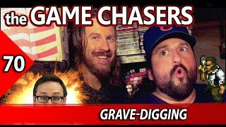 The Game Chasers Ep 70 - Grave-Digging