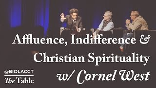Spiritual Malnutrition - Cornel West on Affluence and Christian Spirituality