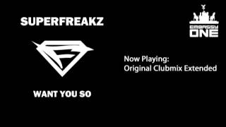 Superfreakz - Want You So (Original Clubmix Extended)