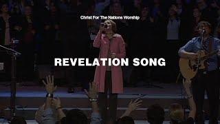 Revelation Song - Kari Jobe | Christ For The Nations Worship