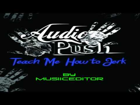 Audio Push  Teach me How to Jerk Extra Bass