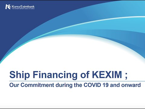 Ship Financing of KEXIM: Our Commitment during Covid-19 and Onward