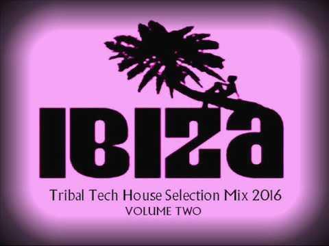 IBIZA TRIBAL TECH HOUSE SELECTION SUMMER 2016 VOLUME 2
