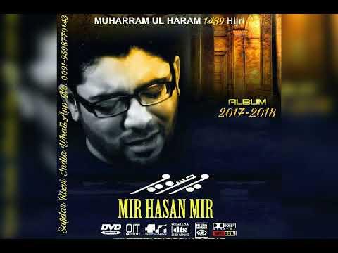 Mir Hasan Mir Nohay 2017-2018 | Sadmay Utha Rahi Hoon Main Baba Tumharay Bad
