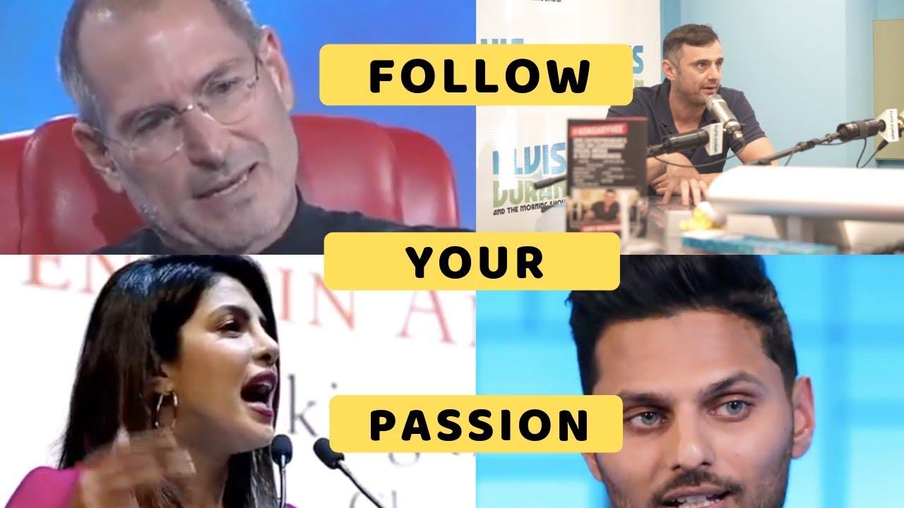 Follow your passion - Daily Motivation - Steve Jobs, Gary V, Jay Shetty, Priyanka Chopra