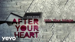 New Wine - Into Your Image