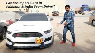 Can We Import Cars From Dubai to India & Pakistan