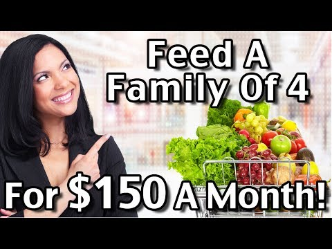How To Feed A Family Of 4 For $150 A Month Without Using Coupons!