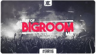 Best Big Room House EDM Mix 🔥 | EAR #116