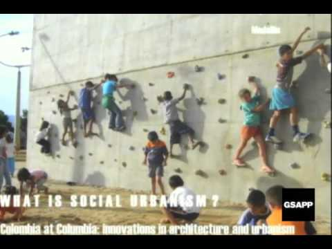 Colombia at Columbia: What is Social Urbanism? Part 1