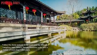 Follow the drone and join in the quick journey through Yangzhou