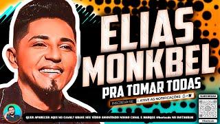 ELIAS MONKBEL - PRA TOMAR TODAS - PRA PAREDÃO 2021 - LANÇAMENTO 2021
